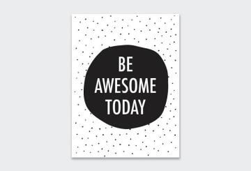 WALL ART PRINT BE AWESOME TODAY 23X30CM